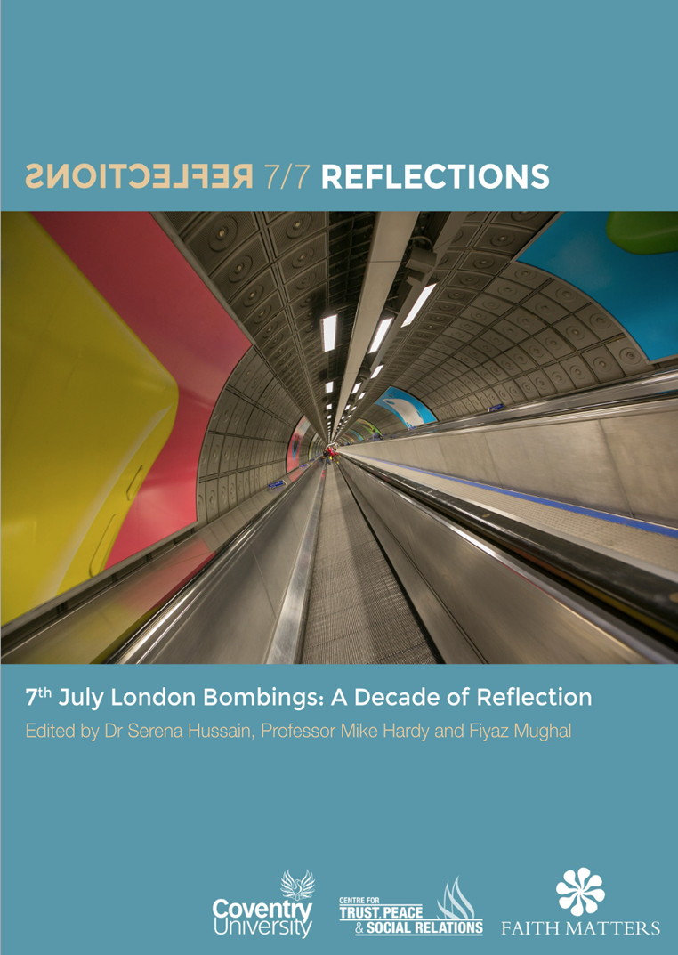 """""""The 7/7 London Bombings: A Decade of Reflection,"""" a Joint Publication Between Faith Matters and the Centre for Trust, Peace & Social Relations."""